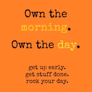 own the morning